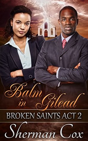 Balm In Gilead (Broken Saints #2)