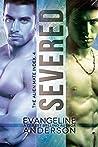 Severed by Evangeline Anderson