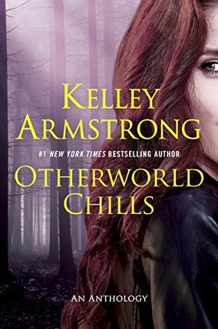Book Review: Otherworld Chills by Kelley Armstrong