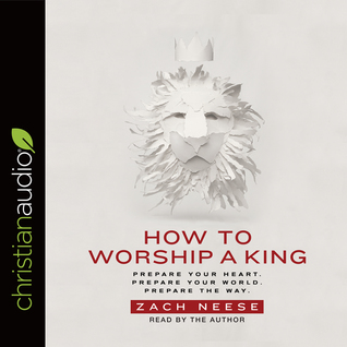 How to Worship a King by Zach Neese