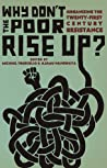 Why Don't the Poor Rise Up?: Organizing the Twenty-First Century Resistance