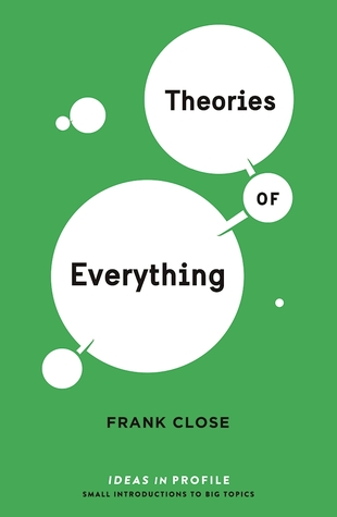 Theories of Everything by Frank Close