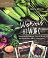 Worms at Work: Harnessing the Awesome Power of Worms with Vermiculture and Vermicomposting