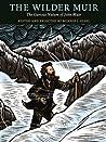 The Wilder Muir: Twenty-three of John Muir's Wilderness Adventures