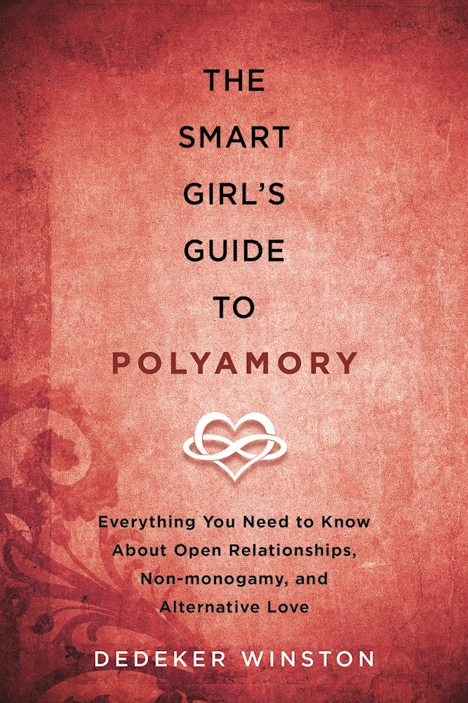 The Smart Girl's Guide to Polyamory: Everything You Need to