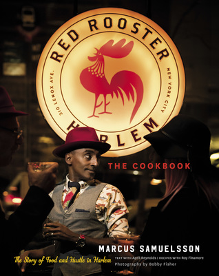 The Red Rooster Cookbook: The Story of Food and Hustle in Harlem