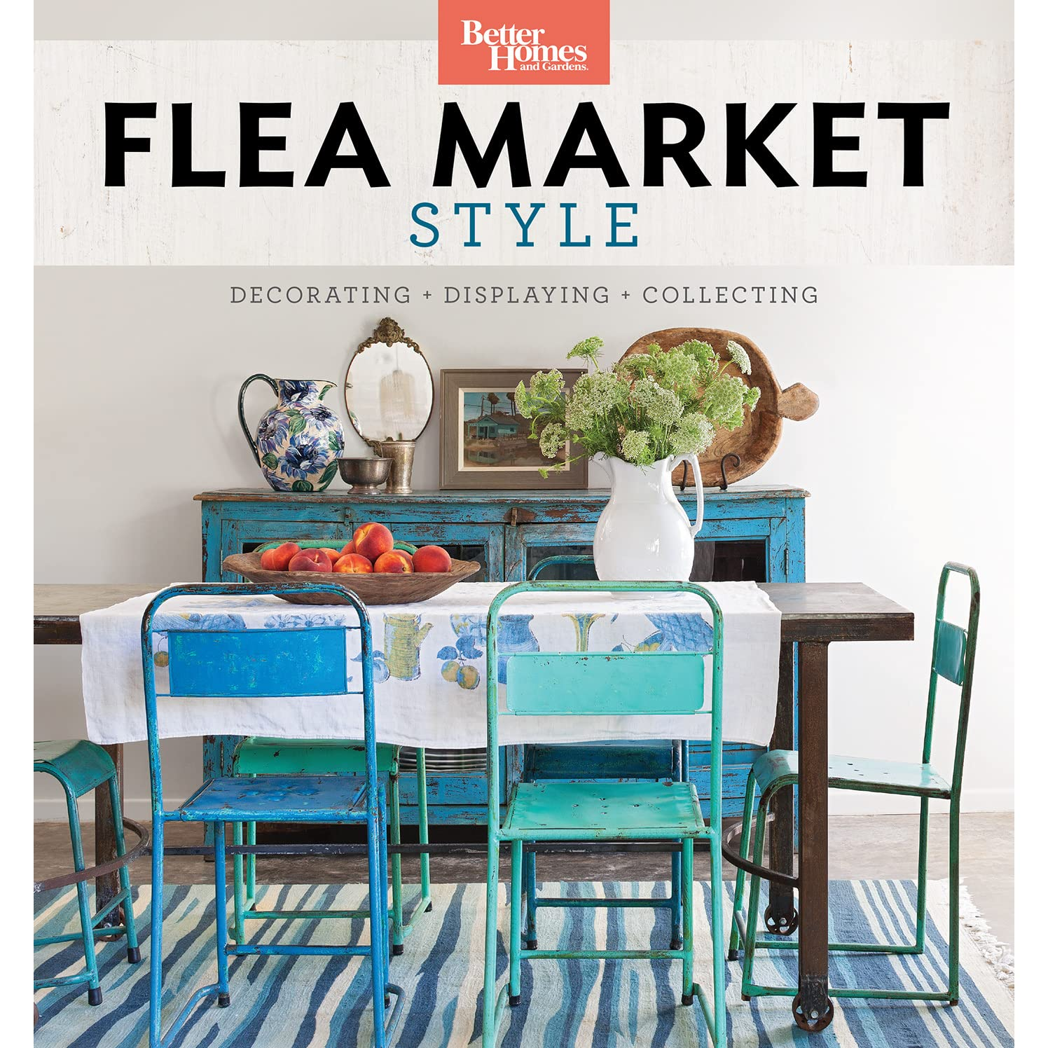 Flea Market Style: Fresh Ideas for Your Vintage Finds by ...