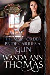 The Mail-Order Bride Carries a Gun (Brides of Sweet Creek Ranch, #1)