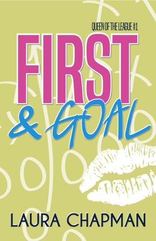 First & Goal (Queen of the League, #1)