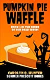 Pumpkin Pie Waffle (The Diner of the Dead, #5)