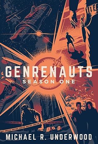 Genrenauts: The Complete Season One Collection (Genrenauts, #1-6)