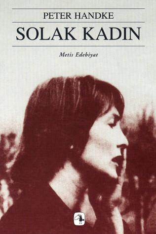 Solak Kadın by Peter Handke