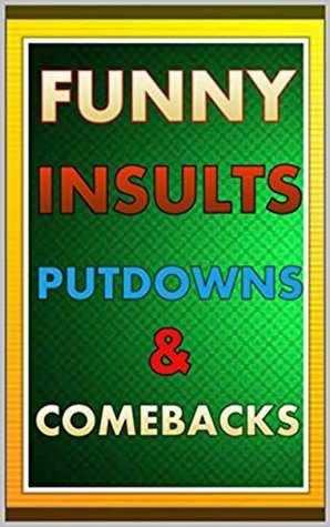 Memes: Funny Insults, Putdowns & Comebacks: by Memes