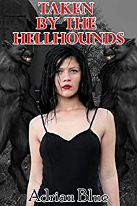 Taken by the Hellhounds