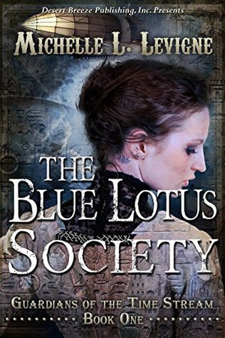 The Blue Lotus Society (Guardians of the Time Stream, #1)