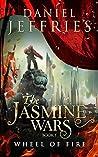 Wheel of Fire (The Jasmine Wars #1)