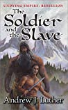 The Soldier and the Slave (Undying Empire: Rebellion Book 1)
