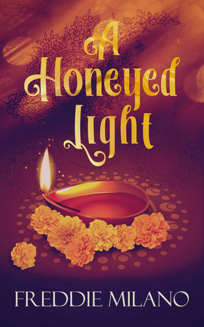 A Honeyed Light by Freddie Milano
