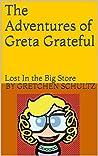 The Adventures of Greta Grateful: Lost In the Big Store