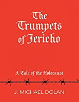 The Trumpets of Jericho: A Tale of the Holocaust