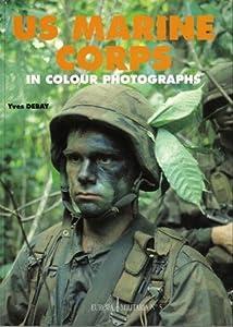 U.S. Marine Corps In Colour Photographs (Europa Militaria No. 5)