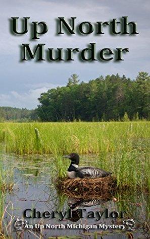 Up North Murder by Cheryl     Taylor