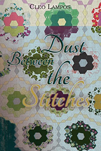 Dust Between the Stitches  by  Cleo Lampos