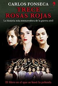 Trece rosas rojas. La historia más conmovedora de la guerra civil
