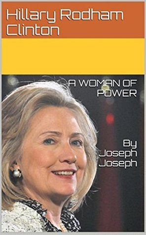 HILLARY RODHAM CLINTON: A WOMAN OF POWER