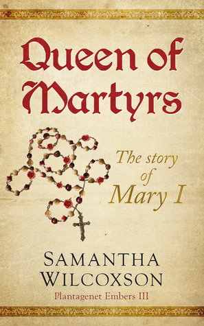 Queen of Martyrs by Samantha Wilcoxson