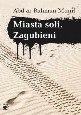 Miasta soli. Zagubieni by Abdul Rahman Munif