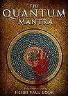 The Quantum Mantra