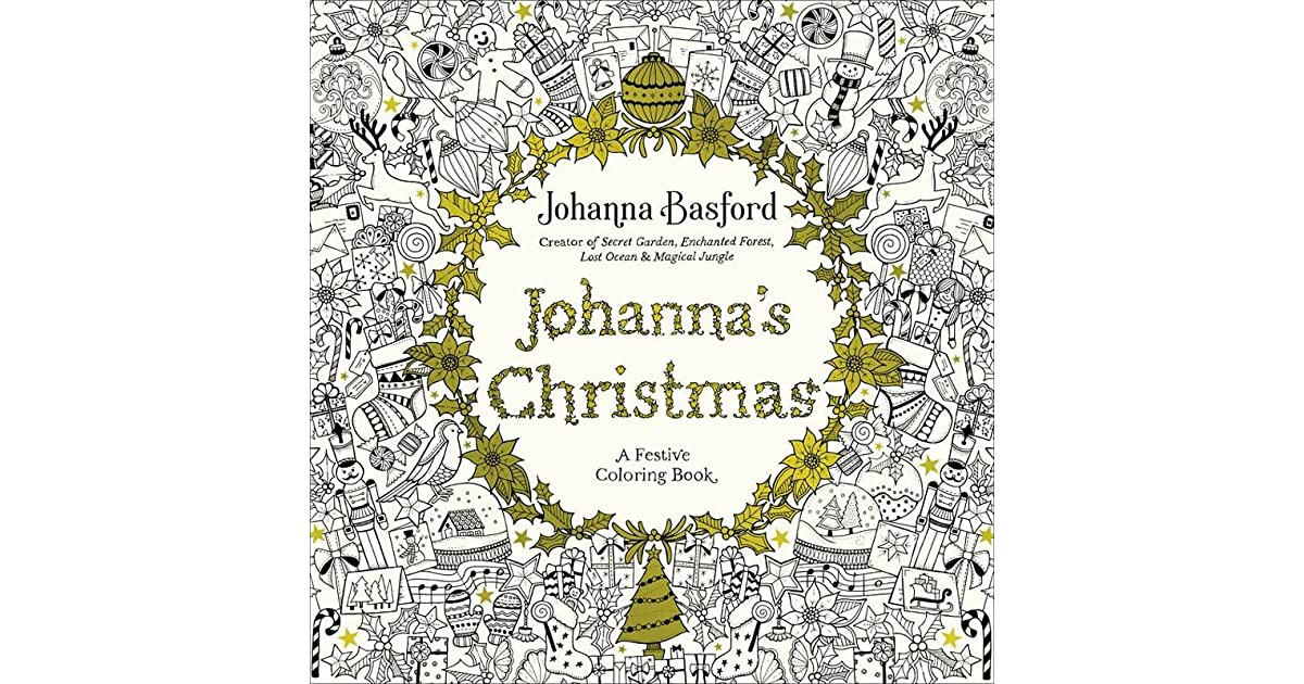 johannas christmas a festive colouring book by johanna basford