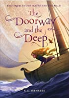 The Doorway and the Deep (The Water and the Wild, #2)
