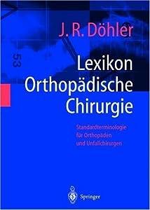 Lexikon Orthopädische Chirurgie: Standardterminologie für Orthopäden und Unfallchirurgen