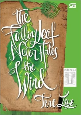 The Falling Leaf Never Hates the Wind by Tere Liye 4 star