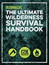 The Ultimate Wilderness Survival Handbook: 156 Tips for Any Environment