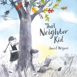That Neighbor Kid by Daniel Miyares