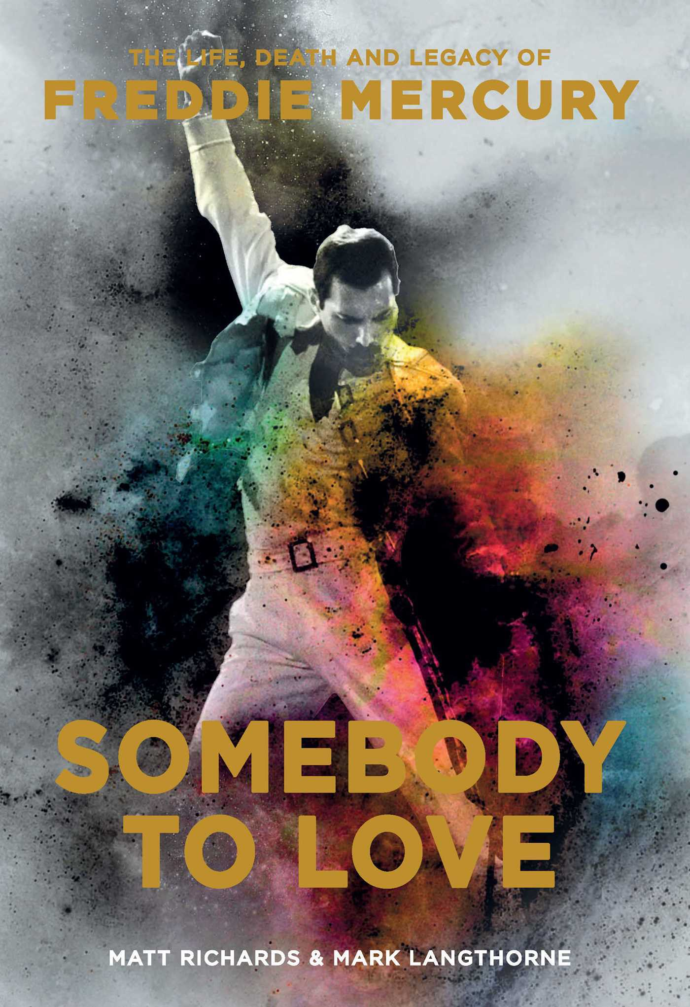 Somebody to Love - The Life, Death and Legacy of Freddie Mercury