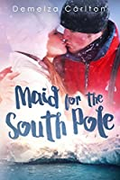 Maid for the South Pole (Romance Island Resort Book 7)