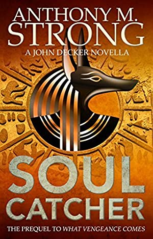 ➠ Soul Catcher (John Decker Series Book 1)  Ebook ➦ Author Anthony M. Strong – Submitalink.info