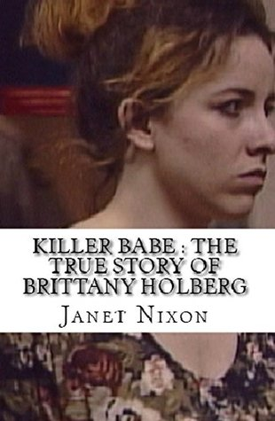 Killer Babe : The True Story of Brittany Holberg