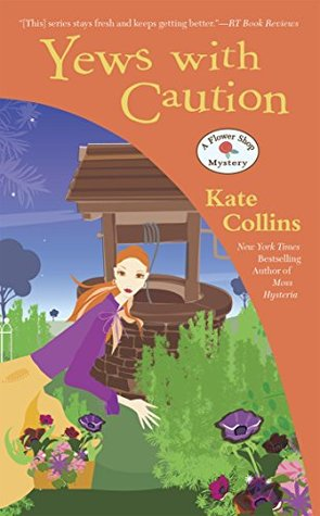 Yews with Caution (A Flower Shop Mystery, #19)