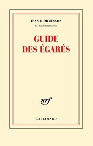 Guide des égarés by Jean d'Ormesson