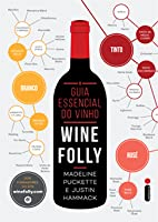 O guia essencial do vinho: Wine Folly