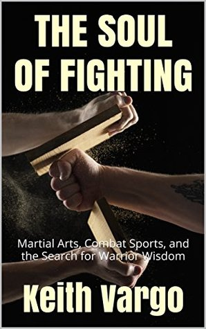 The Soul of Fighting by Keith Vargo