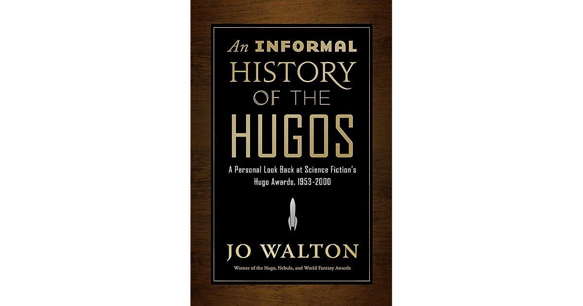 An Informal History of the Hugos by Jo Walton