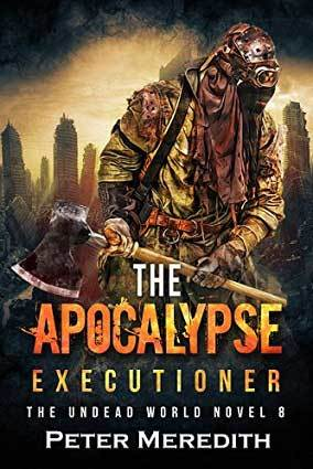 The Apocalypse Executioner (The Undead World #8)