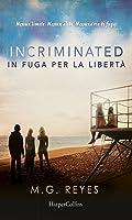 Incriminated. In fuga per la libertà (Emancipated, #2)