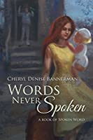 Words Never Spoken: A Book of Spoken Word